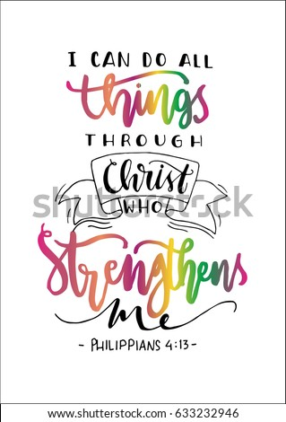 I Can Do All Things Through Christ Who Strengthens Me on white Background. Bible Quote. Modern Calligraphy. Handwritten Inspirational motivational quote. Foto d'archivio ©
