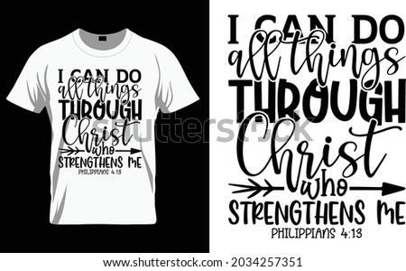 I can do all things through Christ who strengthens me philippians 4:13 - Bible Verse t shirts design, Hand drawn lettering phrase, Calligraphy t shirt design, Isolated on white background, svg Files f Сток-фото ©