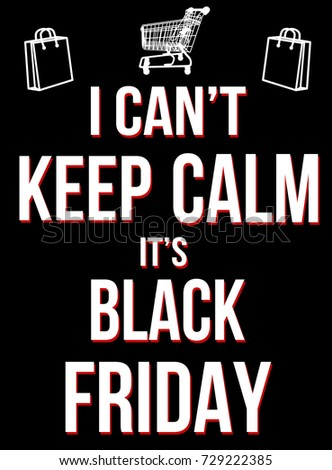 I can't keep calm it's black friday poster, vector illustration