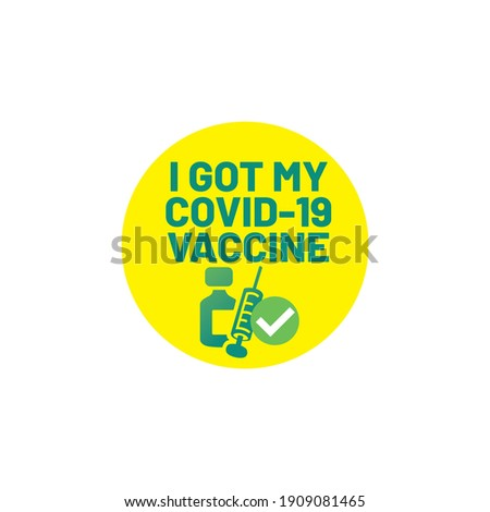 I got my COVID-19 Vaccine, Round Sticker badge with text I got may covid-19 vaccine. Shield protected from covid-19 coronavirus, Vaccinated Sticker, Vaccination sticker, I got vaccine