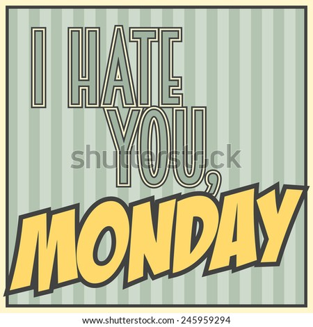 i hate monday  illustration in