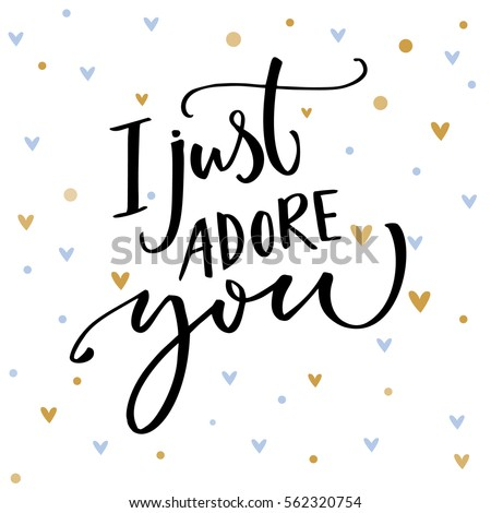 Shutterstock I just adore you. Romantic saying for Valentine's day card. Vector typography and small blue and golden hearts