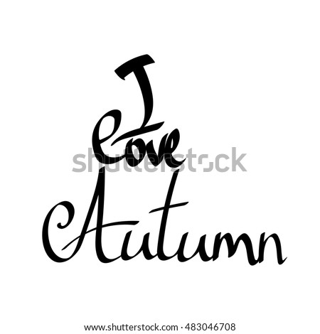 I love Autumn, isolated calligraphy phrase, lettering, words design template, vector illustration #483046708