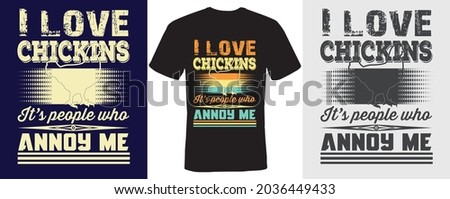 I love chickins It's people who annoy me t-shirt design for chickins Сток-фото ©