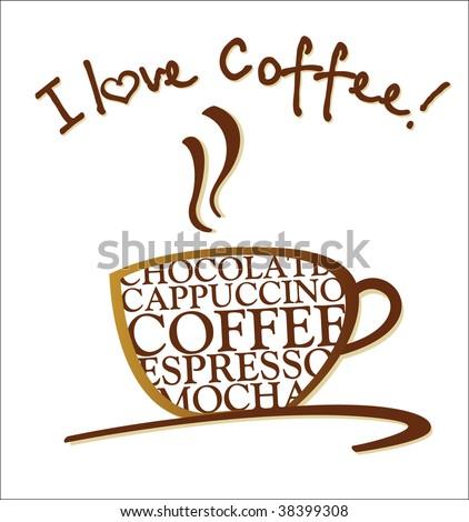 I Love Coffee! Coffee Vector Template. - stock vector