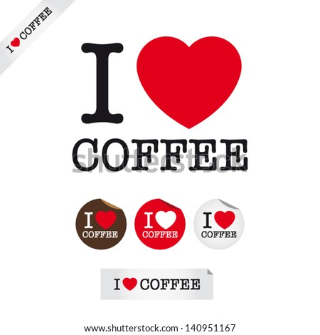 i love coffee font type with signs stickers and tags Ideal for print poster card shirt mug