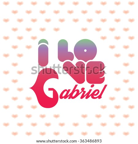 i love gabriel greeting card