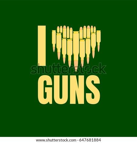 i love guns vector illustration