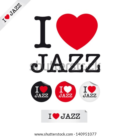 i love jazz, font type with signs, stickers and tags. Ideal for print poster, card, shirt, mug.