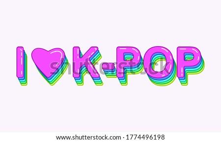 I love k-pop. Korean pop music style. Vector illustration. Pop poster.