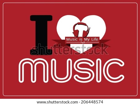 i love music and music is my