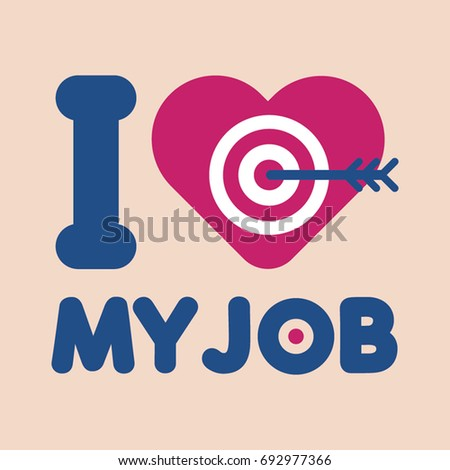 i love my job vector poster