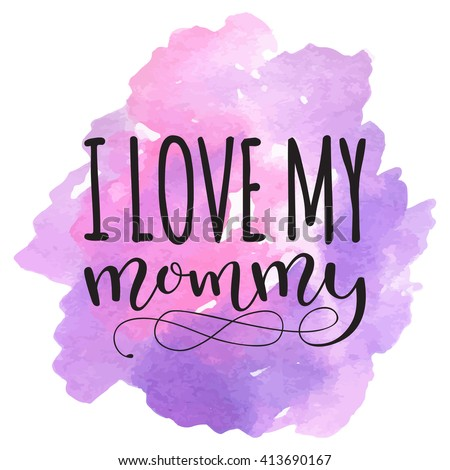 i love my mommy card for mothers day with watercolor