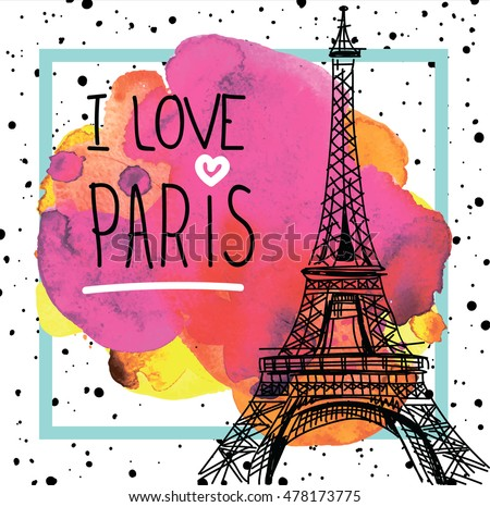 Shutterstock I Love Paris. Card , poster , print on a T-shirt . Eiffel Tower on the background of watercolor stains .