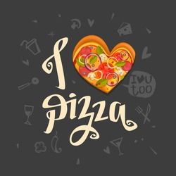 I Love Pizza poster with delicious pizza slice in heart shape. Modern Lettering design for decoration menu pizzeria, Valentines Day, printing on t-shirt, fabric. Vector  isolated on black background