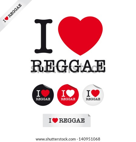 i love reggae, font type with signs, stickers and tags. Ideal for print poster, card, shirt, mug.