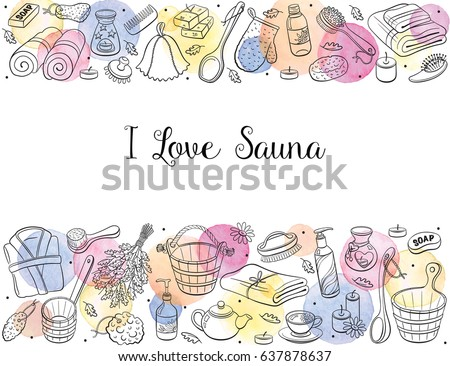 I love sauna. Sauna accessories sketches in horizontal composition. Hand drawn spa items collection. Doodle therapy objects isolated on white background.