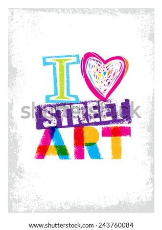 Shutterstock I Love Street Art Creative Vector Bright Poster Concept