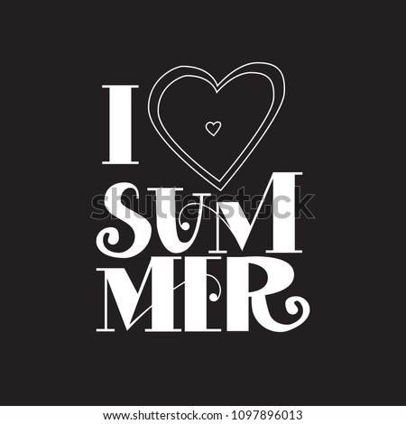 I love summer. Lettering on black background. Vector illustration for greeting card. Holiday time