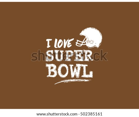 i love superbowl quote