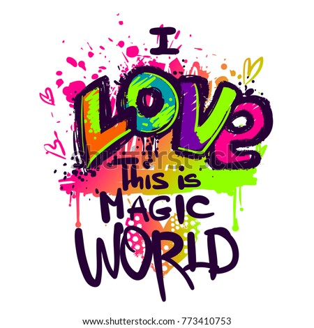 I love this is magic world. Graffiti wall and urban style lettering composition with spray paint ink on back side.