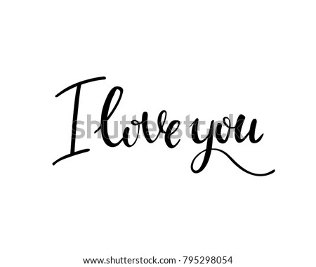 I love you. I heart you. Valentines day calligraphy card. Hand drawn design elements. Handwritten modern brush lettering.
