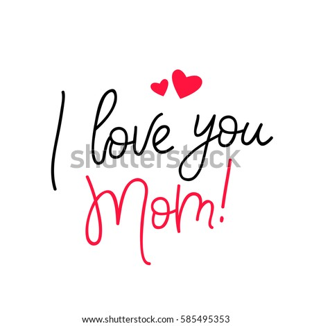 I Love You Mom Png Clipart - I Love You Mom Png Clipart - Free Transparent  PNG Clipart Images Download