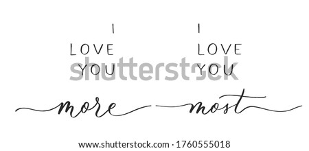 I love you more. I love you most. Calligraphic poster with smooth lines. Stock fotó ©