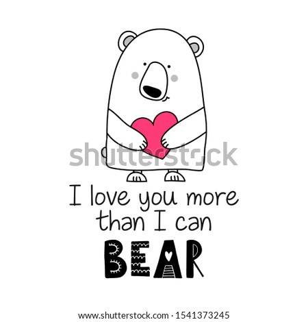 I love you more than I can Bear - Typography poster. Handmade lettering print. Vector vintage illustration with cute bear with lovely heart.  Foto stock ©