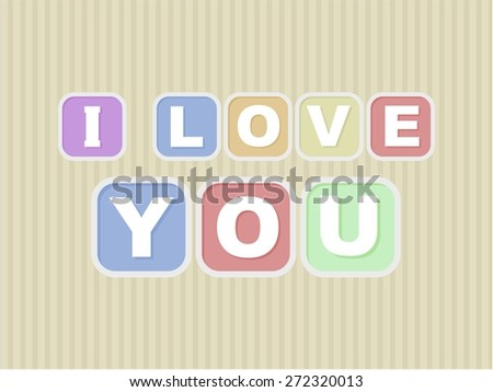 I love you poster or card with funny letters