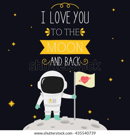 I Love You To The Moon And Back With Astronaut And Flag