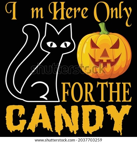 I'm here only for the candy T Shirt Design Foto stock ©