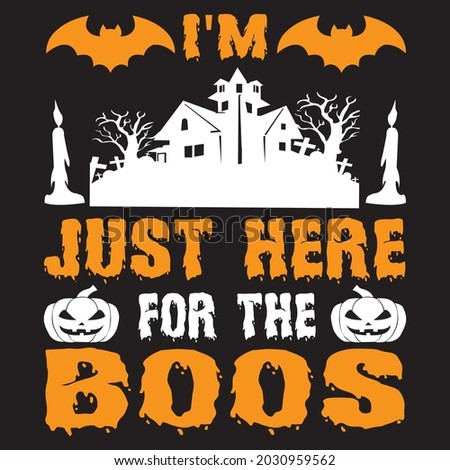 I'm just here for the boos, T-shirt design vector file. Foto stock ©