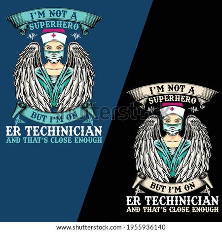I'M NOT A SUPERHERO BUT I'M ON ER TECHINICIAN AND THAT'S CLOSE ENOUGH !  iT'S A T-SHIRT DESIGN Stock fotó ©