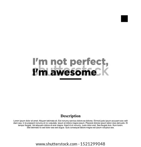 i'm not perfect, i'm awesome. inspiring creative motivation quote template. Photo stock ©