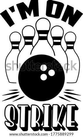 I'm on strike quote. Bowling ball and pins Photo stock ©