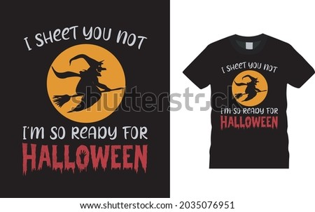 I'm So Ready For Halloween Tee, apparel, vector illustration, graphic template, print on demand, textile fabrics, retro style, typography, vintage, Halloween T shirt Design Foto stock ©