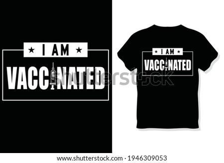 I'm Vaccinated T-Shirt Design Vector Gift Ideas Popular Best Selling Birthday Shirts Cute Gifts Tee Shirt For Men And Women