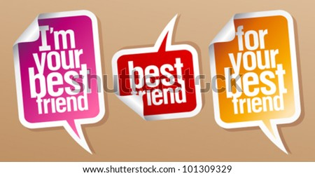 I`m your best friend stickers in form of speech bubbles.
