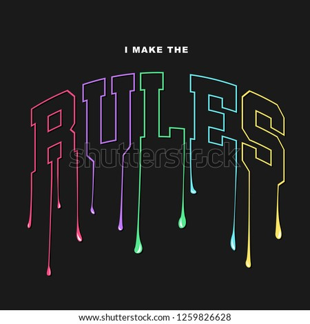 I make the rules slogan for T-shirt printing design and various jobs, typography,  vector.
