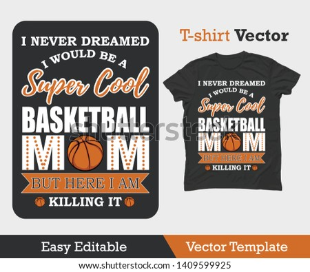 I never dreamed basketball tshirt. Prints on T-shirts, sweatshirts, cases for mobile phones, souvenirs. Isolated vector illustration on white background. - Vector