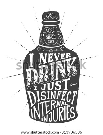i never drink i just disinfect