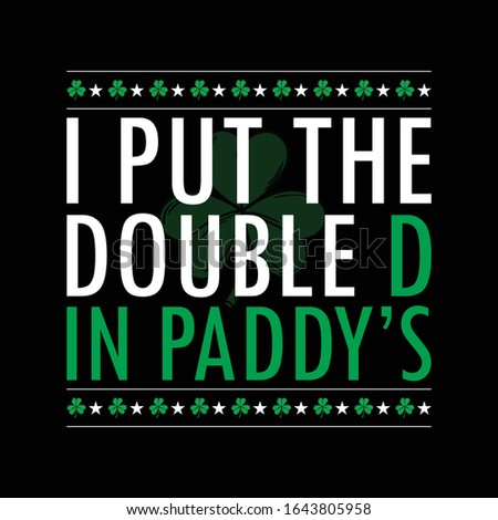 I Put The Double D In Paddy's Patrick Day T Shirt Design Foto stock ©