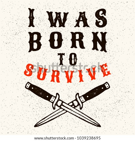 i was born to survive