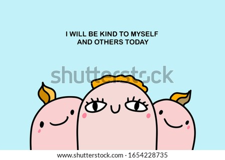 I will be kind to myself and others today hand drawn vector illustration affirmation in cartoon comic style friends together print poster card