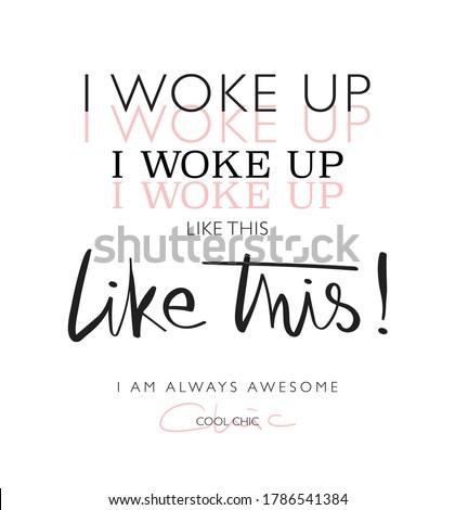 i woke up like this slogan text