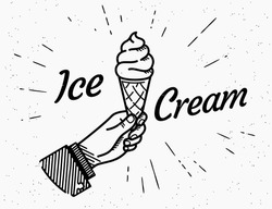 Ice cream retro delicious symbol icon with hipster starburst and text. Retro fashioned illustration of human hand holds ice cream cone with handwritten lettering text on grunge textured background