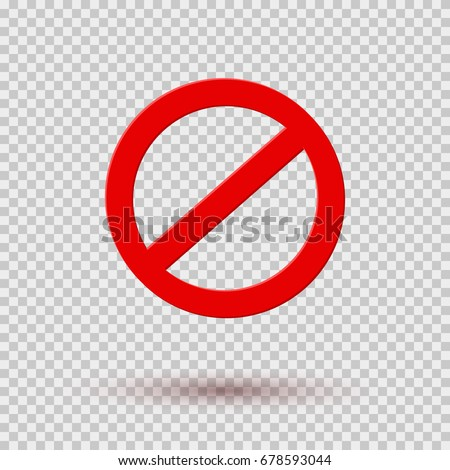 Icon No or stop, danger red symbol isolated on transparent background. Vector restriction, prohibit road sign or do not icon with shadow for your design.