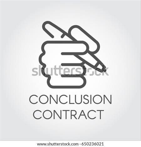 Icon of hand holding the pen drawn in outline style. Conclusion contract concept. Simple black linear label. Illustration for your design needs. Vector contour graphics