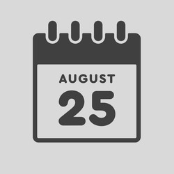 Icon page calendar day - 25 August. Date day of week Sunday, Monday, Tuesday, Wednesday, Thursday, Friday, Saturday. 25th days of the month, vector illustration flat style. Summer holidays in August